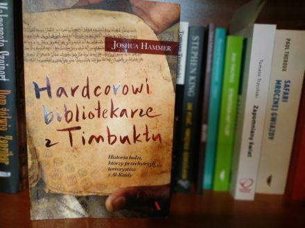 Joshua Hammer, Hardkorowi bibliotekarze z Timbuktu. Historia ludzi, którzy przechytrzyli terrorystów z Al-Kaidy