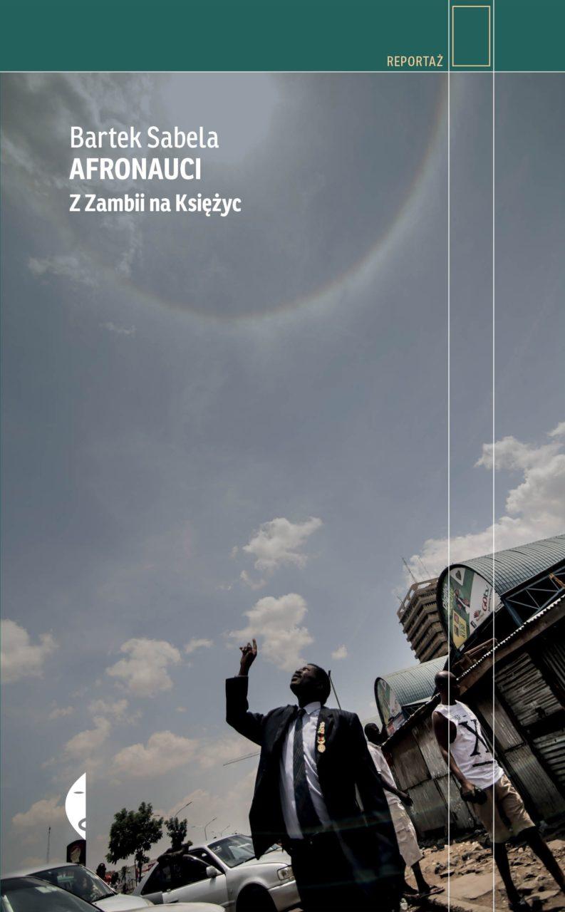 Bartek Sabela, Afronauci. Z Zambii na Księżyc