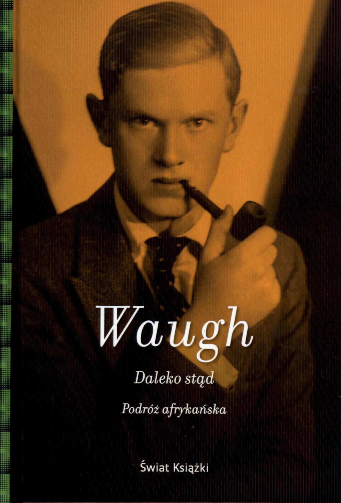 Evelyn Waugh, Daleko stąd. Podróż afrykańska