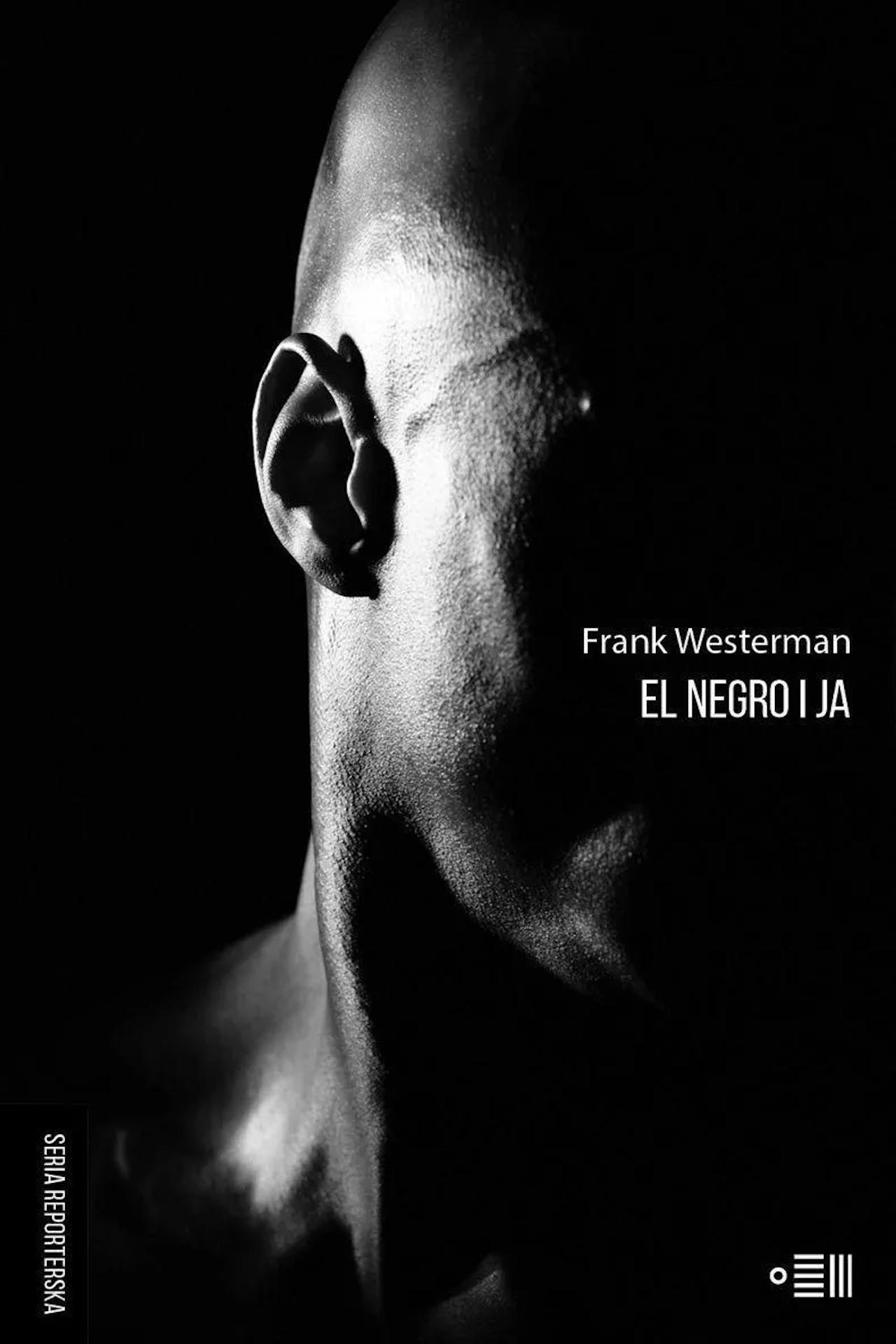 Frank Westerman, El Negro i ja