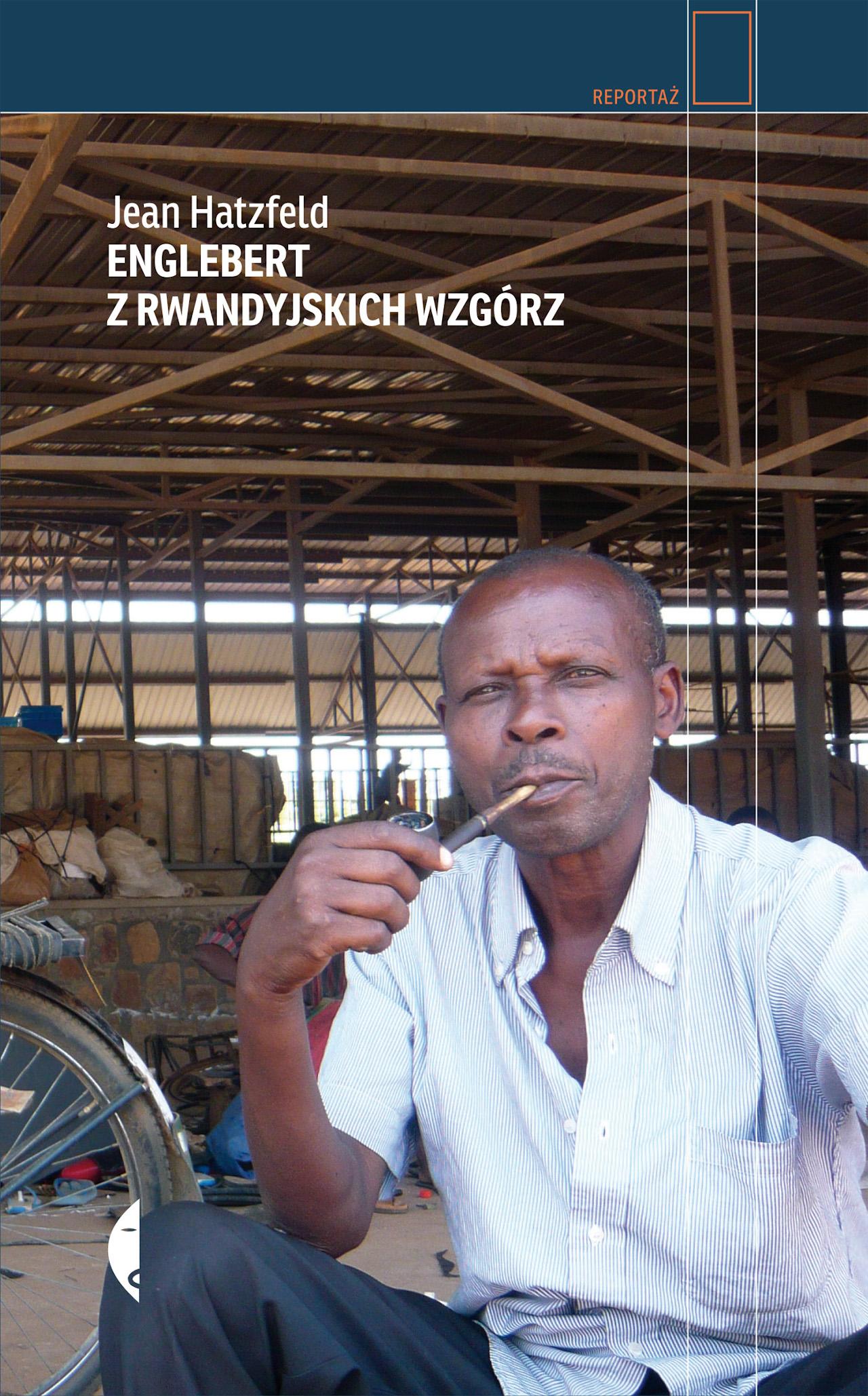 Jean Hatzfeld, Englebert z rwandyjskich wzgórz