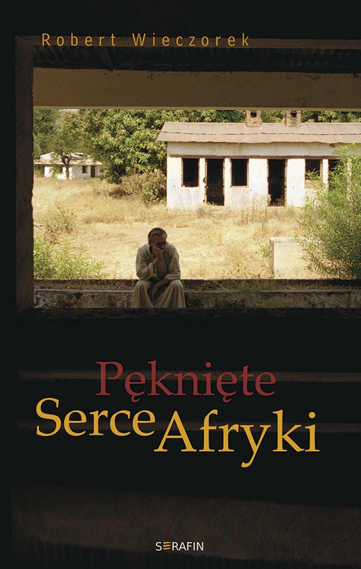Robert Wieczorek, Pęknięte serce Afryki