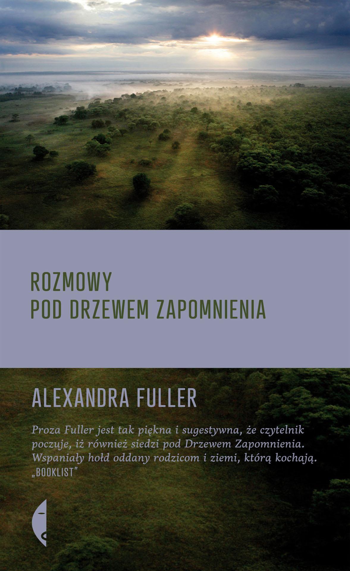 Alexandra Fuller, Rozmowy pod drzewem zapomnienia