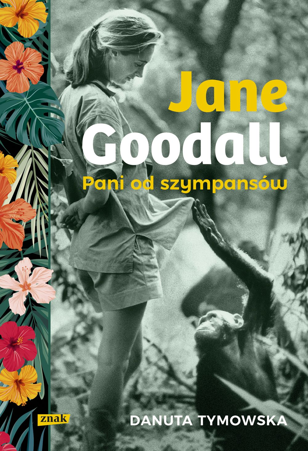 Danuta Tymowska, Jane Goodall. Pani od szympansów