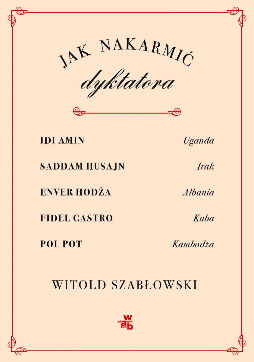 jak-nakarmic-dyktatora-witold-szablowski